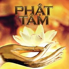 Phật Tâm - Various Artists,Phúc Béo,Đặng Anh Tuấn,Mỹ Hạnh