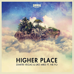 Higher Place (Single) - Dimitri Vegas & Like Mike ft. Ne-Yo