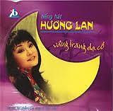 Vầng Trăng Dạ Cổ - Hương Lan