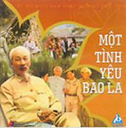Bác Hồ Một Tình Yêu Bao La - Various Artists
