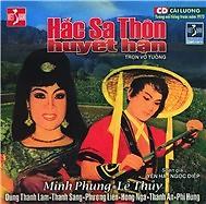 Hắc Sa Thôn Huyết Hận - Minh Phụng ft. Lệ Thủy ft. Thanh Sang