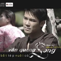Album Đời Bắt Tép Nuôi Cò - Vân Quang Long