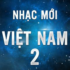 Nhạc Việt Mới Tháng 2/2016 - Various Artists