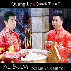 Đời Mẹ - Quách Tuấn Du ft. Quang Lê