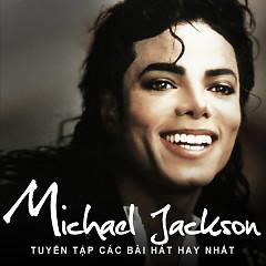 Tuyển Tập Các Bài Hát Hay Nhất Của Michael Jackson - Michael Jackson