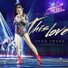 This Love (Tuyệt Đỉnh Tranh Tài 2015) - Thảo Trang