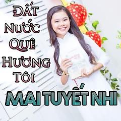 Album Đất Nước Quê Hương Tôi - Mai Tuyết Nhi
