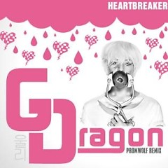Heartbreaker [Prom Wolf Remix] - G-Dragon