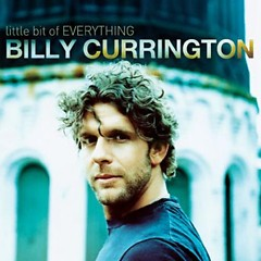 Little Bit Of Everything - Billy Currington