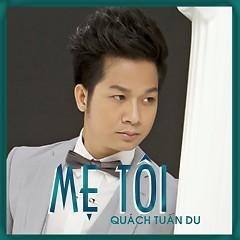 Album Mẹ Tôi - Quách Tuấn Du