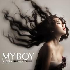 My Boy - Angela Phương Trinh