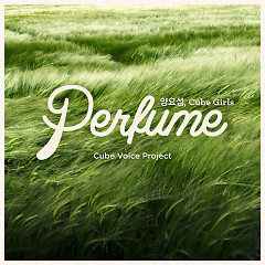 Cube Voice Project 'Perfume' - Yoseob,Cube Girls