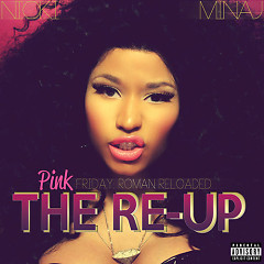 Pink Friday Roman Reloaded: The Re-Up - Nicki Minaj
