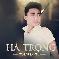 Album Ta Gặp Ta Yêu - Hà Trọng