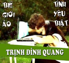 Thế Giới Ảo Tình Yêu Thật (Single) - Trịnh Đình Quang