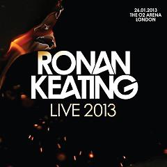 Ronan Keating – Live 2013 At The O2 Arena, London (CD1) - Ronan Keating