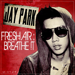 FRESH A!R:BREATHE - Jay Park