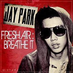 FRESH A!R:BREATHE - Jay Park