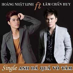 Album Anh Đã Quá Vô Tâm - Dương Nhất Linh