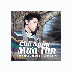 Playlist Chờ Ngày Mưa Tan (Single) - Noo Phước Thịnh -