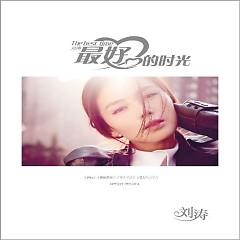 Album 最好的时光 / Thời Gian Đẹp Nhất - Lưu Đào