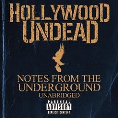 Notes From The Underground (Unabridged) [Deluxe Version] - Hollywood Undead