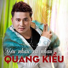Yêu Nhau Xa Nhau - Quang Kiều