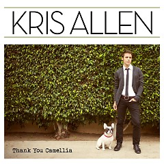 Thank You Camellia (Deluxe Edition) - Kris Allen