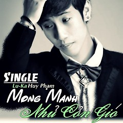 Mong Manh Như Cơn Gió  - Lu-ka Huy Phạm