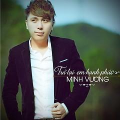 Trả Lại Em Hạnh Phúc (Mini Album) - Minh Vương M4U