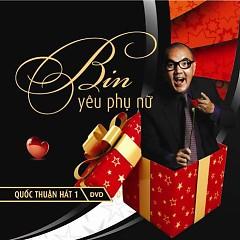 Bin Yêu Phụ Nữ - Quốc Thuận