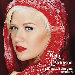 Underneath The Tree (Remixes) - EP - Kelly Clarkson