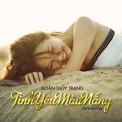 Tình Yêu Màu Nắng (Acoustic Single) - Đoàn Thúy Trang