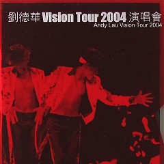 Album Vision Tour 2004 演唱会 (CD3) - Lưu Đức Hoa