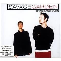 Crash And Burn (Single) - Savage Garden