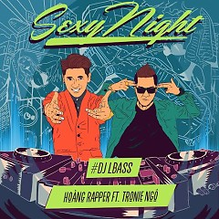 Sexy Night - Hoàng Rapper ft. Tronie Ngô