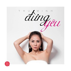 Album Don't Love... Love (Single) - Thu Minh