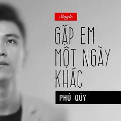 Album Gặp Em Một Ngày Khác (Single) - Nguyễn Bá Phú Quý