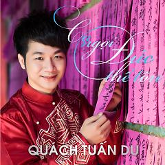 Album Ca Ngợi Đức Thế Tôn - Quách Tuấn Du