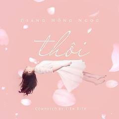 Thôi (Single) - Giang Hồng Ngọc