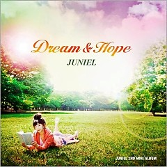 Dream & Hope - JUNIEL