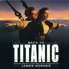 Back To Titanic - OST - James Horner