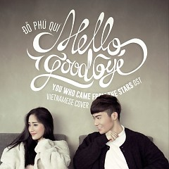 Hello Goodbye (You Who Came From The Stars OST) - Đỗ Phú Quí