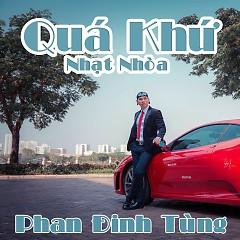 Quá Khứ Nhạt Nhòa (Single) - Phan Đinh Tùng