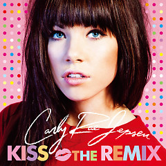Kiss (The Remix) - Carly Rae Jepsen