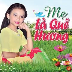 Album Mẹ Là Quê Hương - Bé Như Quỳnh