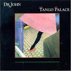 Tango Palace - Dr. John
