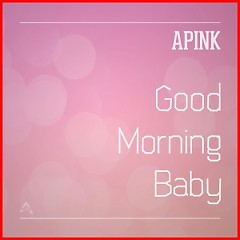 Good Morning Baby - Apink