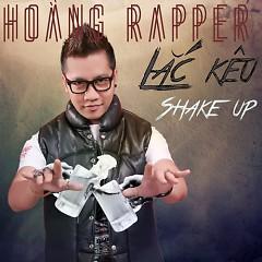 Lắc Kêu (Shake Up) - Hoàng Rapper