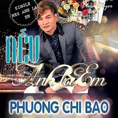 Album Nếu Anh Là Em - Phương Chi Bảo